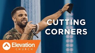 Cutting Corners | Pastor Steven Furtick
