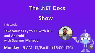 The .NET Docs Show - Take your a11y to 11 with iOS and Android!