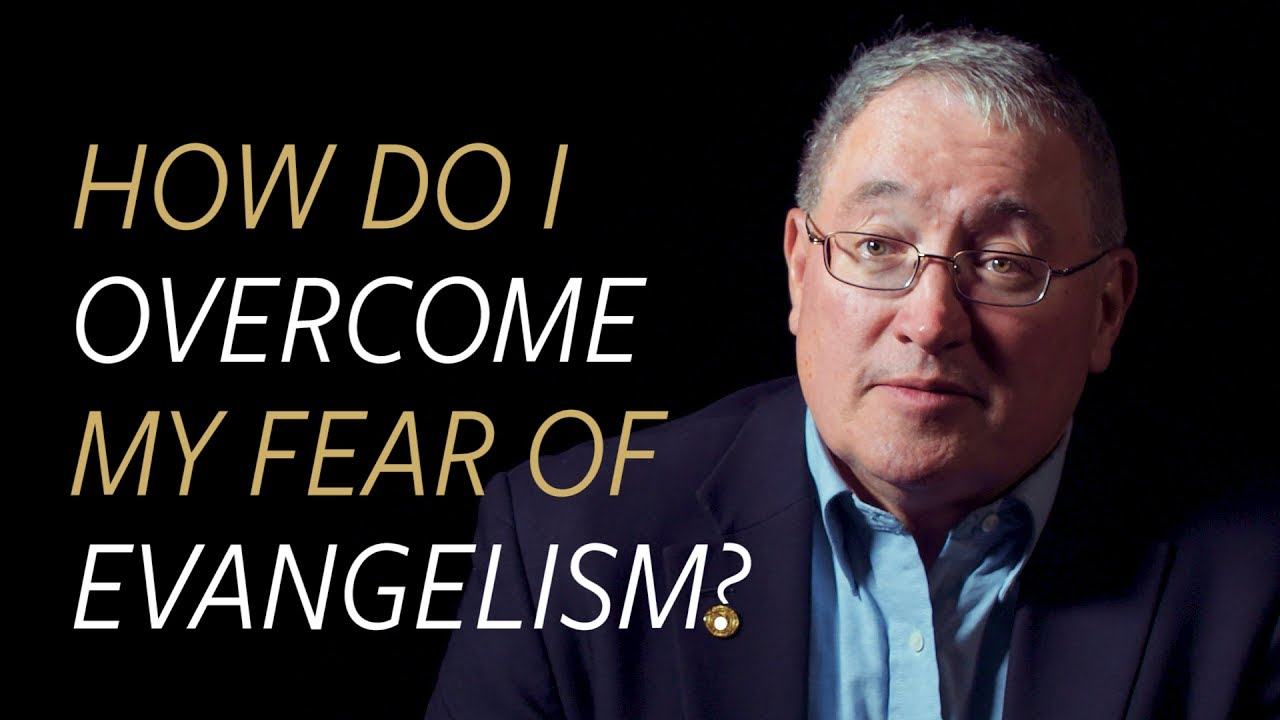 How do I overcome my fear of evangelism?