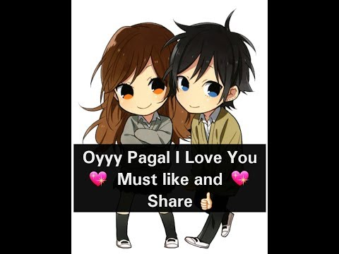 Oyyy Pagal I Love You | Cute Love Story | GF & BF | Sweet Romantic Conversation Between |i love you