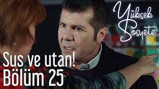 Yüksek Sosyete 25. Bölüm - Sus ve Utan!