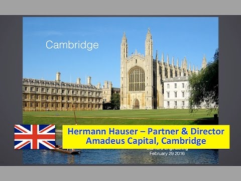 UK :: Hermann Hauser (Lecture) - Cambridge UK v Silicon Valley - Amadeus Capital - Feb 29 2016