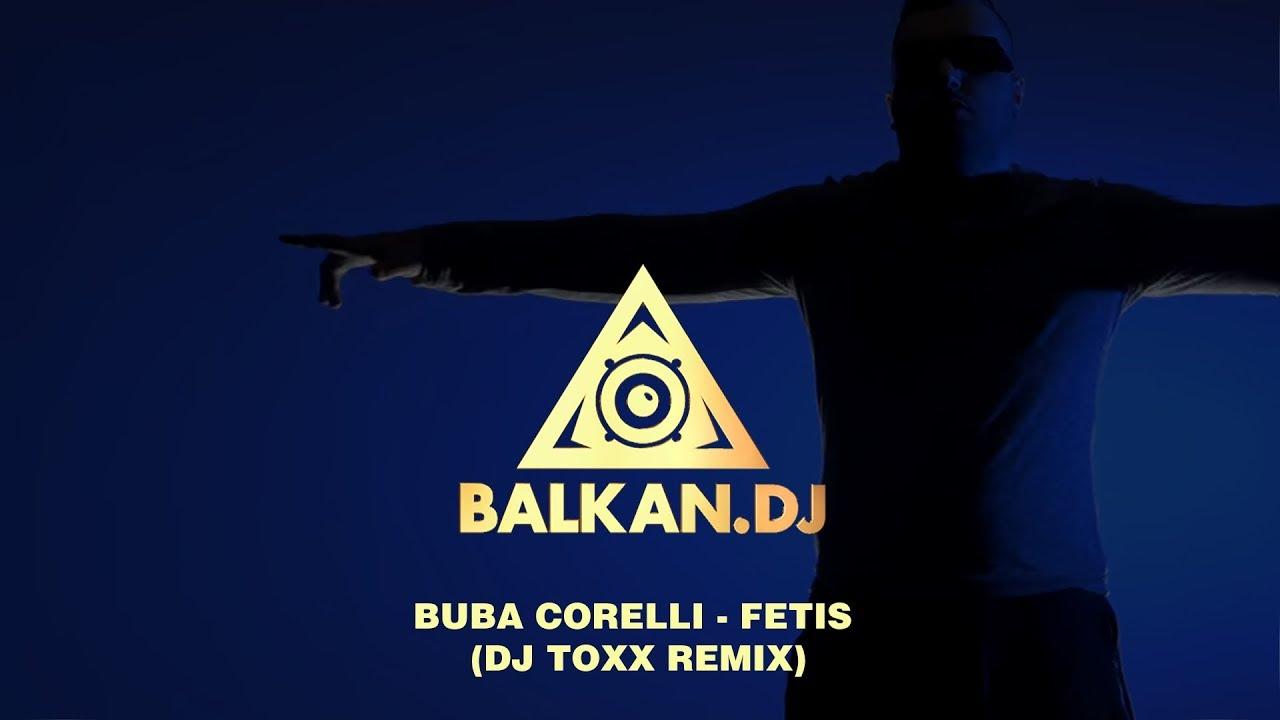 Buba Corelli - Fetis (DJ ToXx Remix)