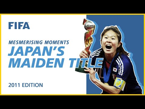 Japan's Maiden Title | Germany 2011 | Mesmerising Moments