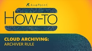 How-To: Cloud Archiving - Create a Rule