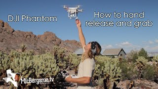 DJI Phantom : How To Hand Release / Grab Safely