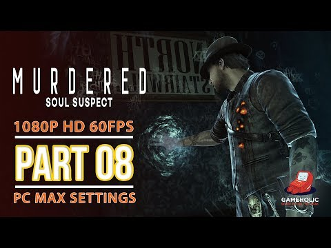 Murdered  Soul Suspect # 8 Final Gameplay Walkthrough 1080p 60fps