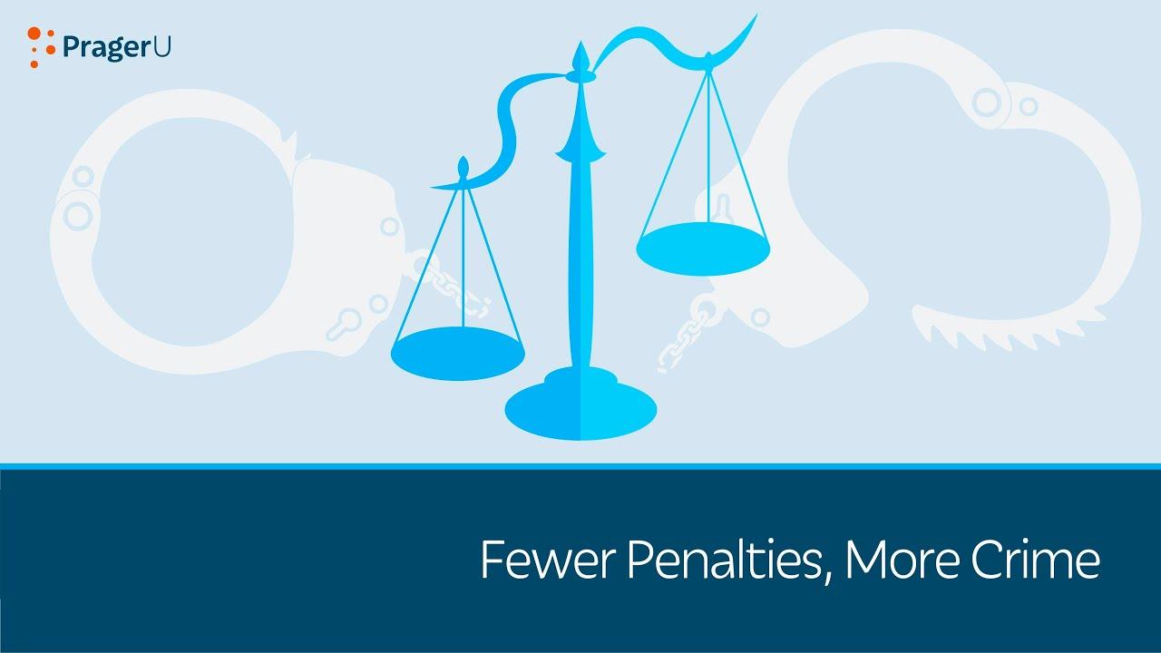 Fewer Penalties, More Crime