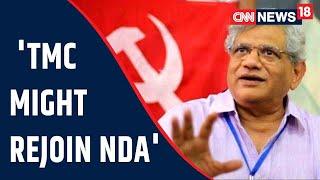 CPI(M) Leader Sitaram Yechury Takes On Mamata, Says TMC May Rejoin NDA To Stay In Power   CNN News18