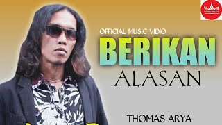 Gambar cover Thomas Arya - Berikan Alasan (Official Video) | Slow Rock