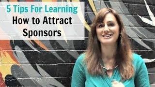 Learn How to Attract Sponsors with These 5 Simple Tips