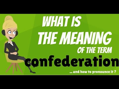What Is Confederation Confederation Meaning Confederation
