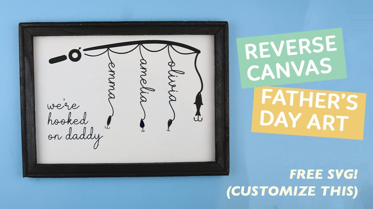 Download Reverse Canvas Father S Day Fishing Art Free Cricut Svg File
