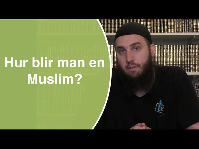 Hur blir man Muslim? | Abdullah as-Sueidi