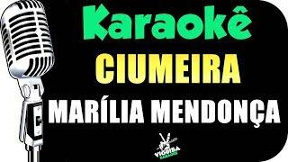 Baixar 🎤 Marília Mendonça - CIUMEIRA - Karaokê