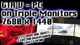 Reviewed GTA V - PC on Triple Monitors Tri-SLI 7680 x 1440 144hz GREAT GRAPHICS & GAMEPLAY!