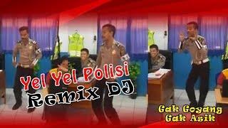 YEL YEL POLISI REMIX DJ