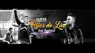 Nueva Generazion - Hijos de Luz - feat Redimi2