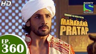 Bharat Ka Veer Putra Maharana Pratap - महाराणा प्रताप - Episode 360 - 4th February 2015