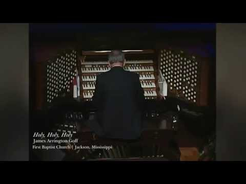 """Holy, Holy, Holy"" - Organist James Arrington Goff at First Baptist Jackson"