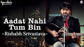 Aadat Nahi Tum Bin   Rishabh Srivastava   Specials by Zee Music Co.