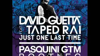 David Guetta ft. Taped Rai - Just One Last Time (Pasquini gtm Bootleg)