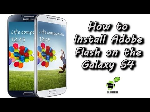 How To Install Adobe Flash On The Galaxy S4