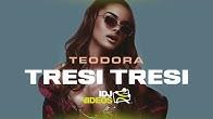 TEODORA - TRESI TRESI (OFFICIAL VIDEO)