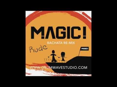 Rude Magic! (Bachata re mix)