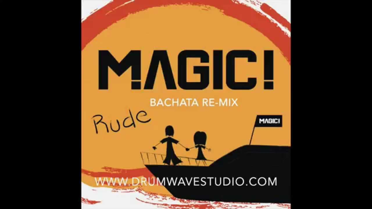 rude magic bachata re mix youtube