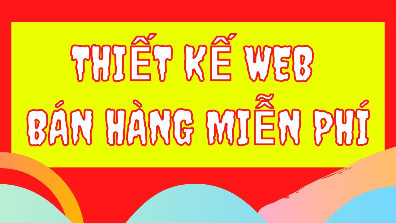 THIẾT KẾ WEBSITE BÁN HÀNG MIỄN PHÍ  bằng wordpress – cài đặt hosting miễn phí
