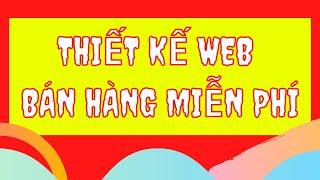THIẾT KẾ WEBSITE BÁN HÀNG MIỄN PHÍ  bằng wordpress - cài đặt hosting miễn phí