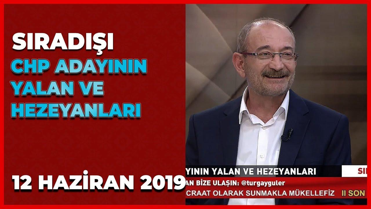 Sıradışı - Turgay Güler | Emin Pazarcı | Ahmet Yenilmez | 12 Haziran 2019
