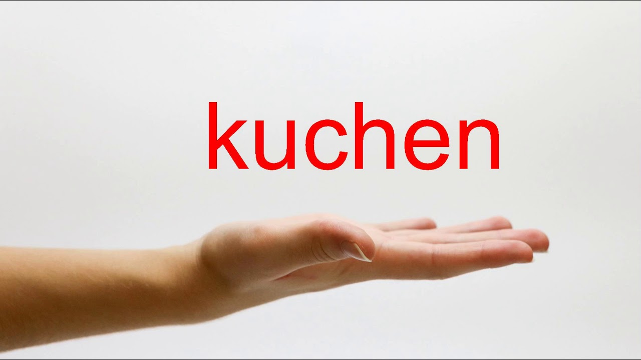 How To Pronounce Kuchen American English