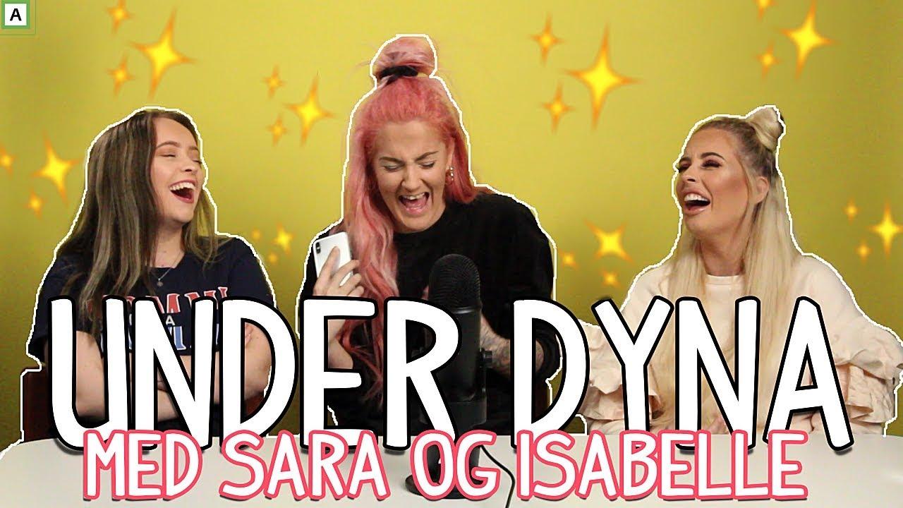 UNDER DYNA | Med Sara Og Isabelle | DEL 1