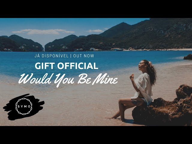 Gift Official - Would You Be Mine (feat. DJ Lnks) | Official Video