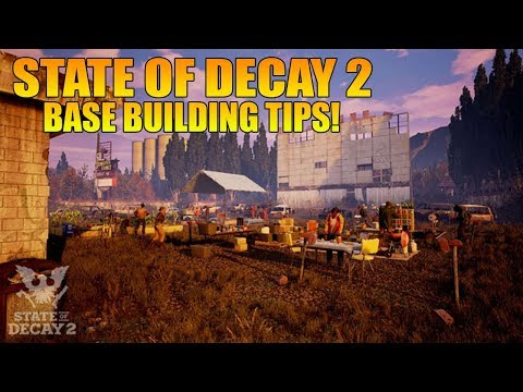 State of Decay 2 BASE BUILDING TIPS!