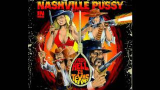 Nashville Pussy - Pray For The Devil