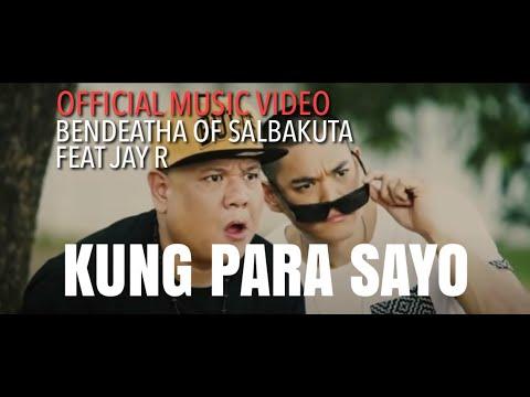 Kung Para Sayo By Bendeatha Of Salbakuta Feat Jay R  (Official Music Video)
