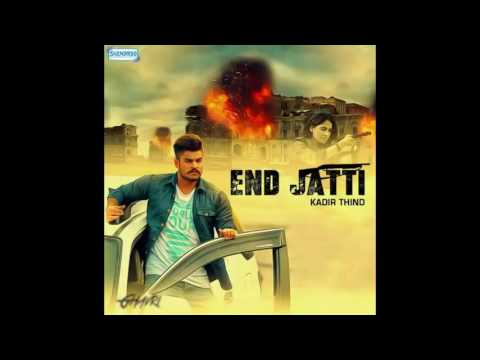 End Jatti (Full Song) I Kadir Thind I Latest Punjabi Songs 2016