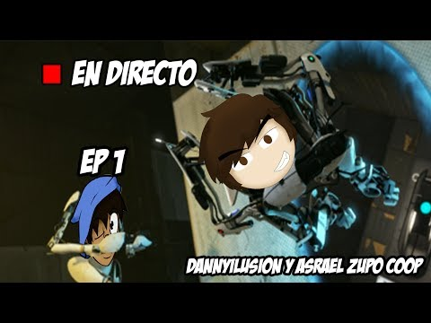 PORTAL 2 COOP | DANNRA IS REAL | W/ ASRAELZUPO