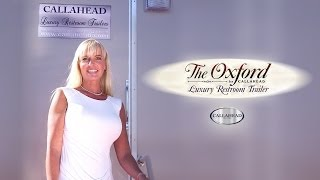 'the Oxford' Luxury Restroom Trailer | Callahead | New York | Portable Toilets Video