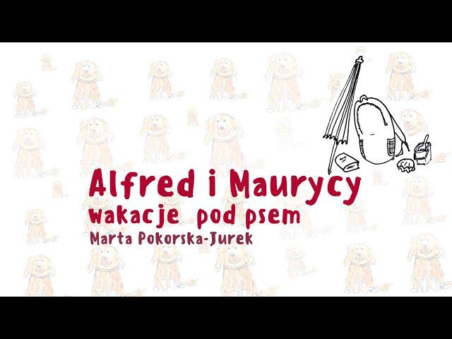 Bajka: Alfred i Maurycy - wakacje pod psem