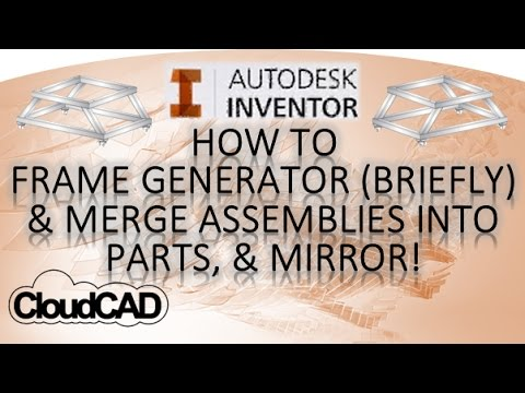 How to Frame Generator, merge assemblies in parts & mirror   Autodesk Inventor
