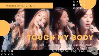 SISTAR(씨스타) - Touch my body(터치마이바디) Acoustic Ver. Sub Esp - …