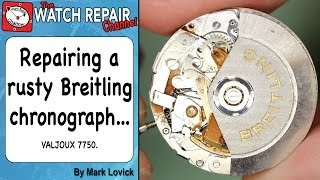 Service and repair of a rusty valjoux 7750 based Breitling watch(, 2014-04-18T17:52:14.000Z)