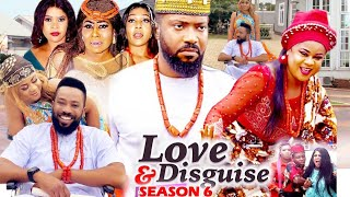 LOVE AND DISGUISE SEASON 6 - (New Hit Movie)Fredrick Leonard 2021 Latest Nigerian Nollywood Movie