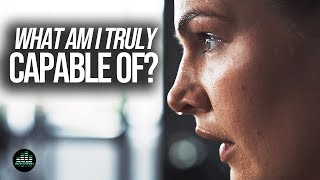 ASK YOURSELF - What Am I Truly Capable of? (Motivational Video)