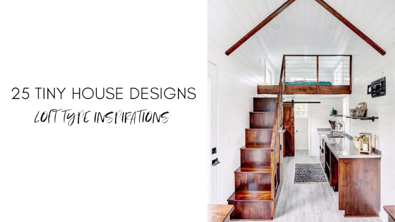25 Tiny Loft House Designs Interior Design Small House Youtube