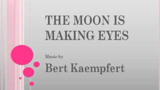 Bert Kaempfert - The Moon Is Making Eyes